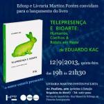 """<!--:pt-->Lançamento do livro """"Telepresença e bioarte: Humanos, Coelhos & Robôs em Rede""""<!--:-->"""