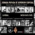 No dia 23 de Março, domingo, acontecerá em Buenos Aires, Argentina, mais uma jornada privada de suspensão corporal, com os profissionais experientes e competentes, La Negra e Rata. Vale a […]