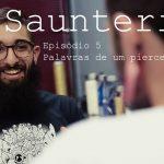 Novo episódio de Sauntering é um grande especial de body piercing