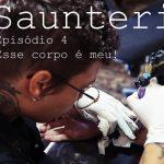 Conversas sobre o corpo, arte e biopolítica no novo episódio de Sauntering