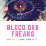 Participem do bloco dxs freaks na Parada LGBTQ+ de São Paulo