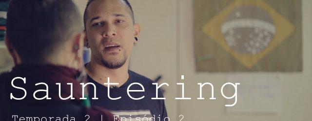 No domingo (08) chegou em nosso canal do Youtube a parte 2 do segundo episódio deSauntering, intitulado como Pedagogia do Esquisito.O segundo episódio da temporada dois da websérie vai para […]