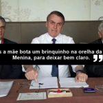"""Presidente do Brasil afirma que brincos são para meninas. """"Meninas, para deixar bem claro"""""""